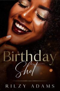 Birthday Shot cover. Book by Rilzy Adams.