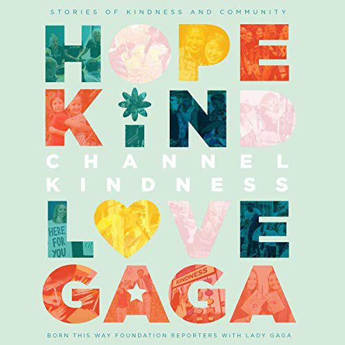 audiobook cover image of Channel Kindness: Stories of Kindness and Community By Born This Way Foundation Reporters, Lady Gaga