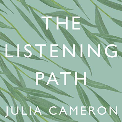 audiobook cover image of The Listening Path: The Creative Art of Attention - A Six Week Artist's Way Programme by Julia Cameron