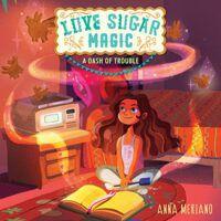 book cover of Love, Sugar, Magic: A Dash of Trouble