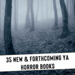 New and Forthcoming YA Horror Books