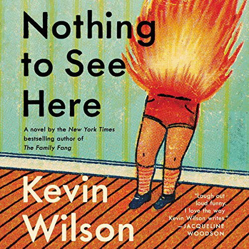audiobook cover image of Nothing To See Here By Kevin Wilson