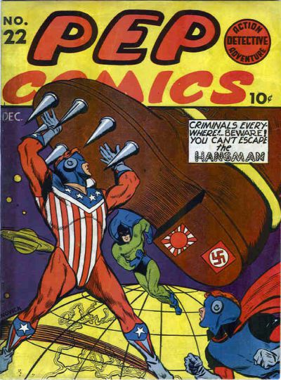The cover of Pep Comics #22 shows the Shield, a superhero in a red, white, and blue costume, about to be stepped on by a giant booted foot with metal spikes on the sole and the Japanese rising sun and Nazi flags on the heel. Running to help are his sidekick, Dusty the Boy Detective, in a blue and red costume, and a hero called the Hangman, in a blue and green costume.