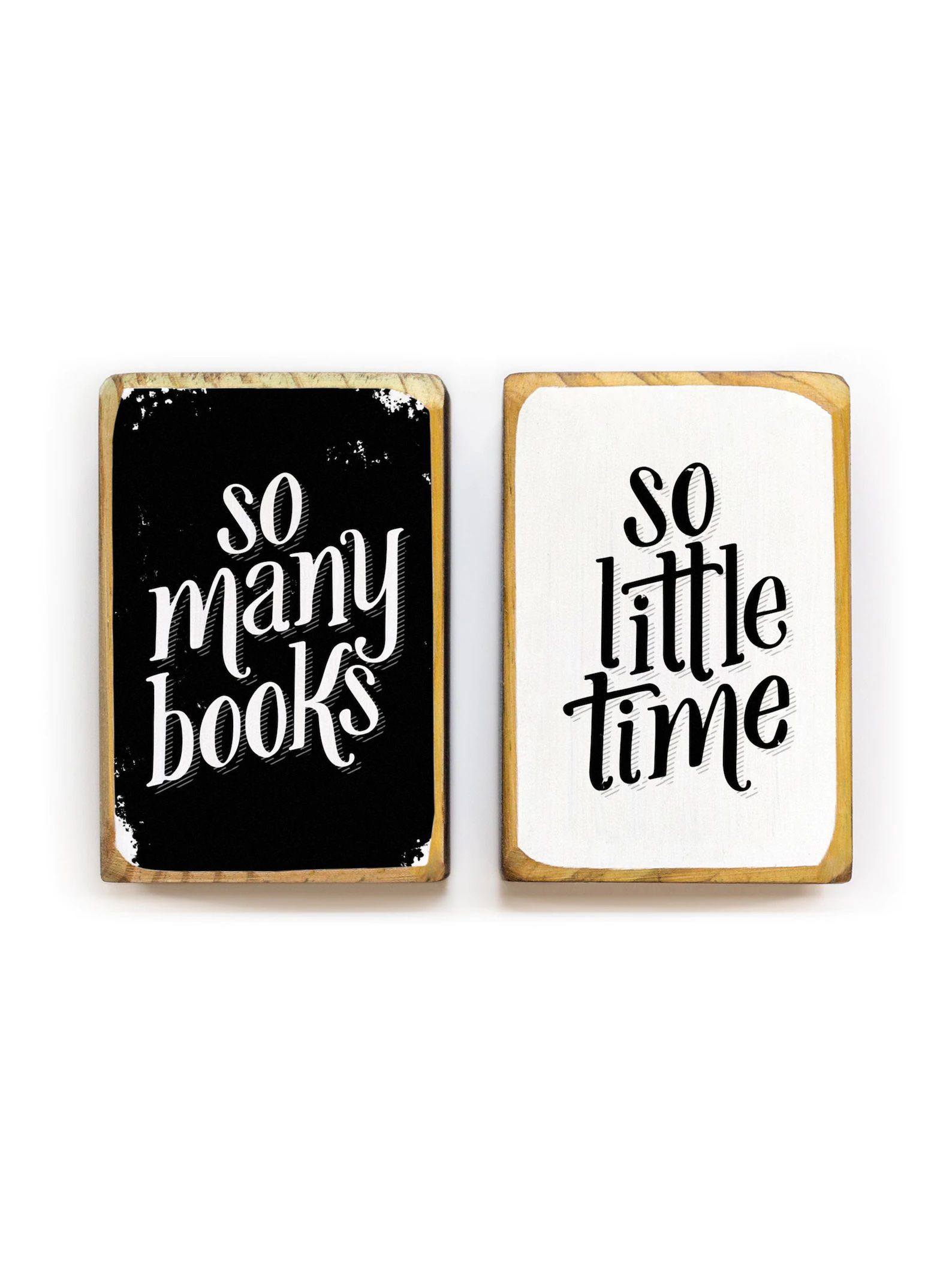 """Black and white block bookends. The left one reads """"So many books..."""" and the right one reads """"...so little time."""""""