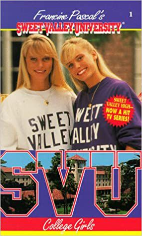 book cover of College Girls by Francine Pascal, first book in the Sweet Valley University series