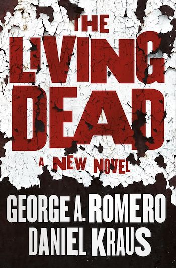 The Living Dead by George A Romero and Daniel Kraus book cover