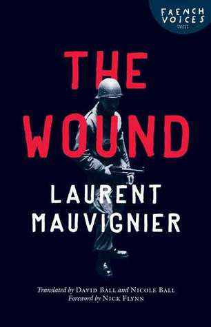 The Wound by Laurent Mauvignier