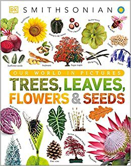 Trees, Leaves, Flowers, & Seeds cover