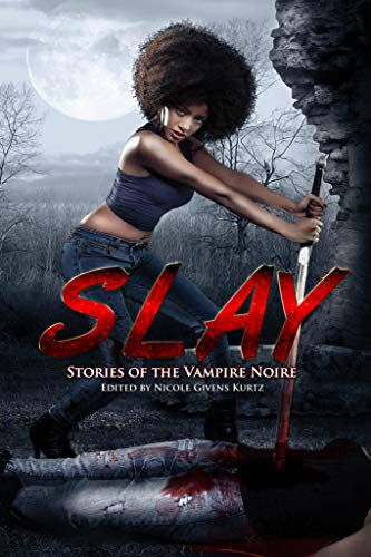 Slay Stories of the Vampire Noire cover