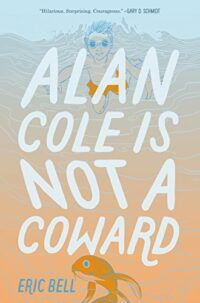 cover of Alan Cole is Not a Coward