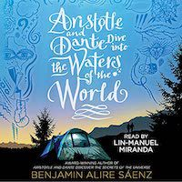A graphic of the cover Aristotle and Dante Dive into the Waters of the World by Benjamin Alire Sáenz