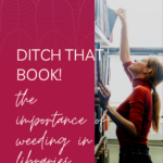 Ditch That Book The Importance of Weeding in Libraries pin