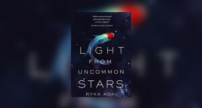 Book cover of LIGHT FROM UNCOMMON STARS by Ryka Aoki