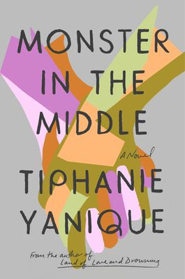 Monster in the Middle by Tiphanie Yanique book cover