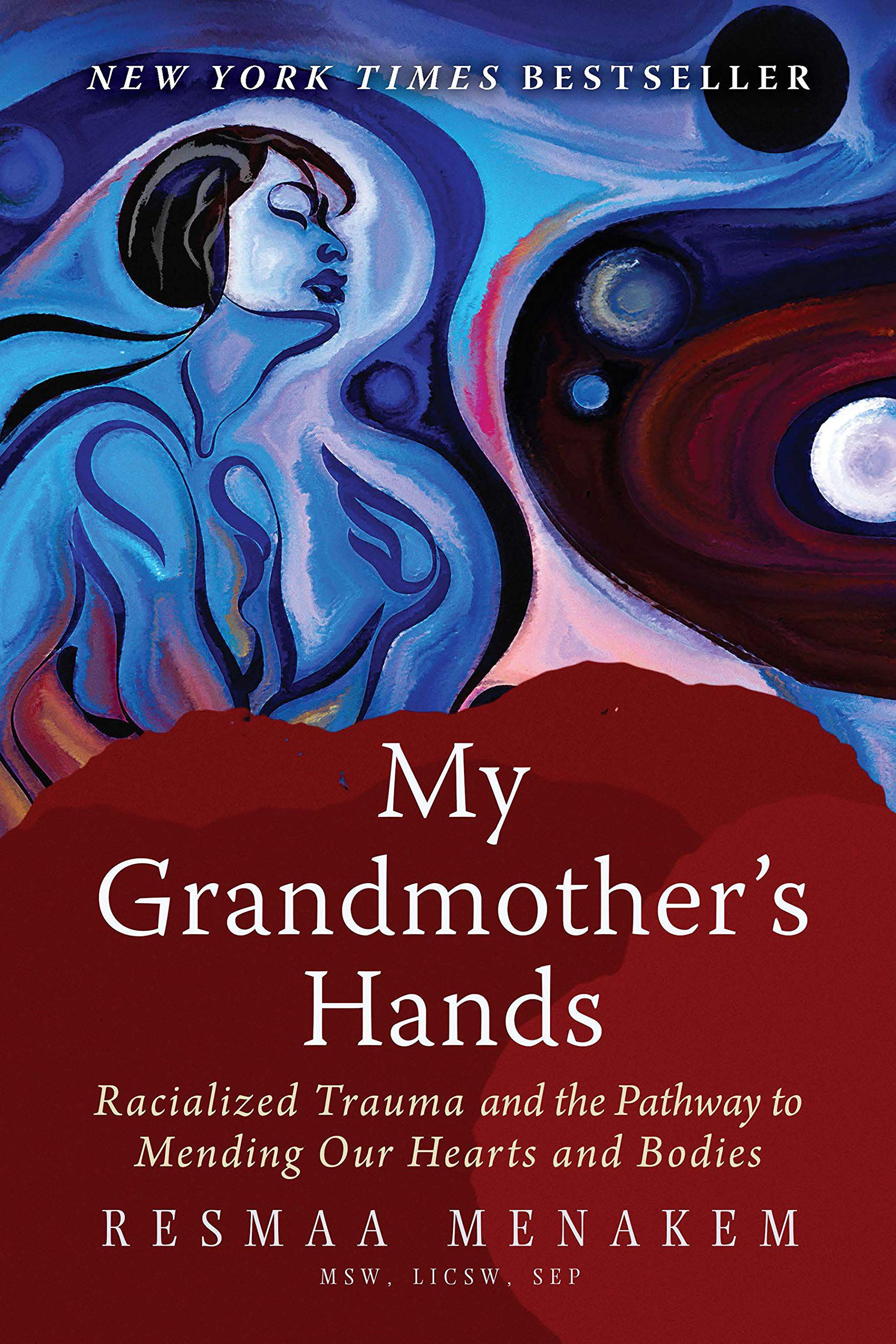 My Grandmother's Hansd by Resmaa Menakem Cover