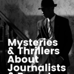 Mysteries & Thrillers About Journalists and Reporters pinterest pin