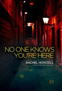Cover of No One Knows You're Here by Rachel Howzell Hall