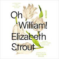 A graphic of the cover of Oh, William! By Elizabeth Strout