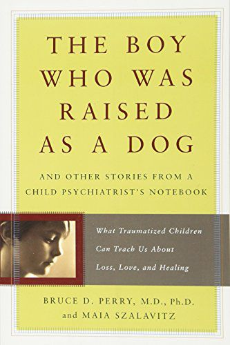 The Boy Who Was Raised as a Dog by Bruce Perry Cover