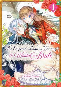 The Emperor's Lady-in-Waiting Is Wanted as a Bride 1 cover - Kanata Satsuki