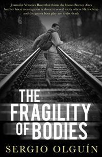 Cover of The Fragility of Bodies by Sergio Olguín