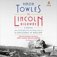 A graphic of the cover of Lincoln Highway by Amor Towles