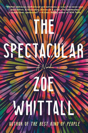 cover of The Spectacular by Zoe Whittall