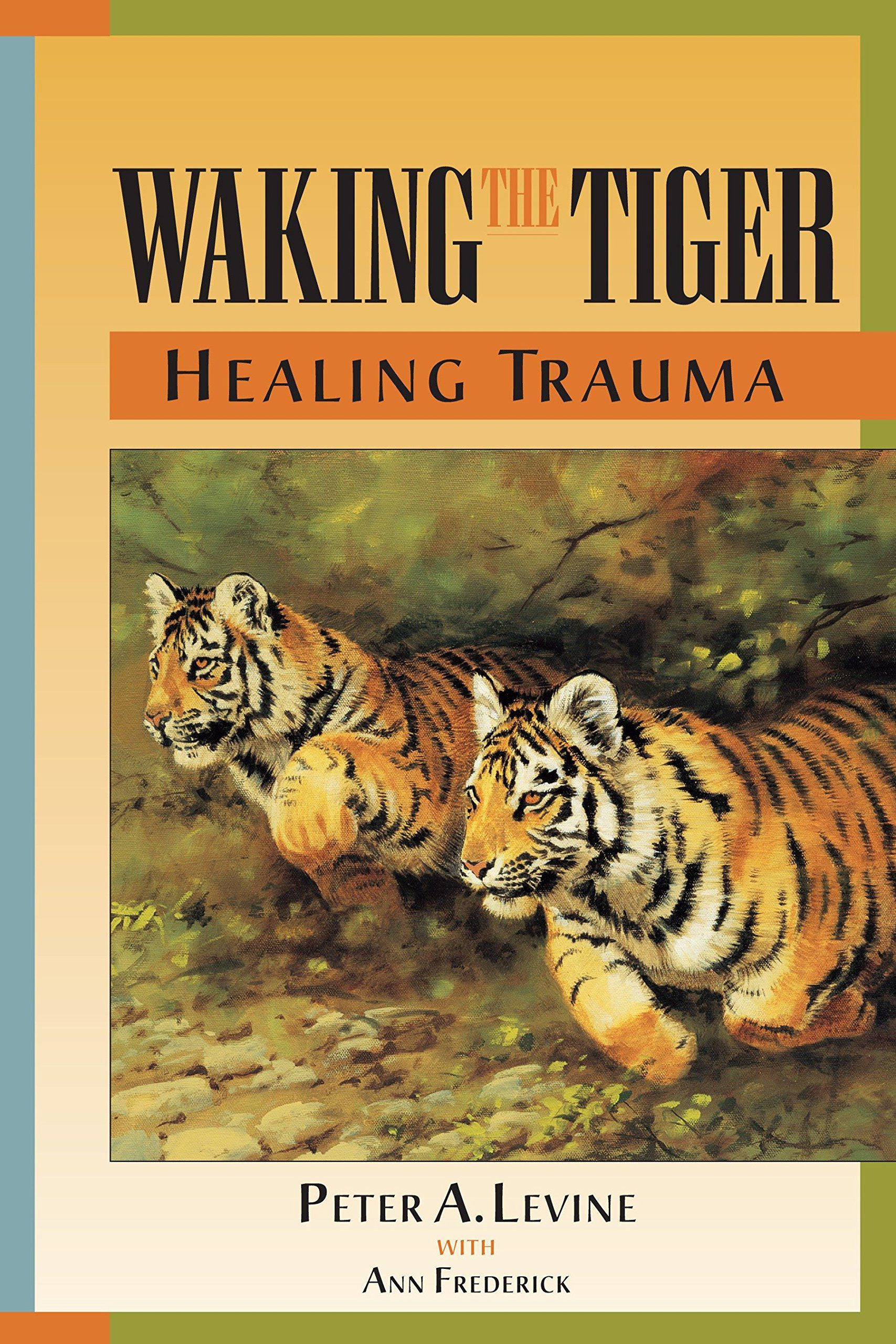 Waking the Tiger by Peter A. Levine Cover