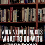 When A Loved One Dies What To Do With Their Books pin