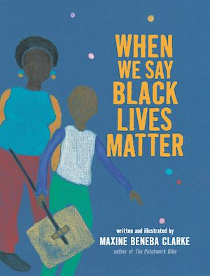 Book cover for When We Say Black Lives Matter by Maxine Beneba Clarke