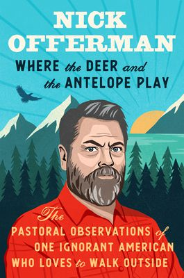 Where the Deer and the Antelope Play by Nick Offerman book cover