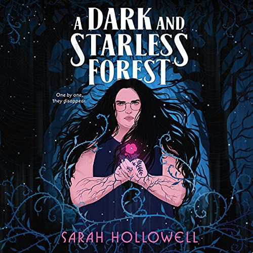 book cover for A Dark and Starless Forest by Sarah Hollowell, narrated by Tara Sands