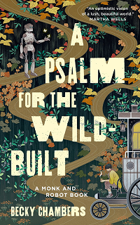 A Psalm for the Wild-Built by Becky Chambers book cover