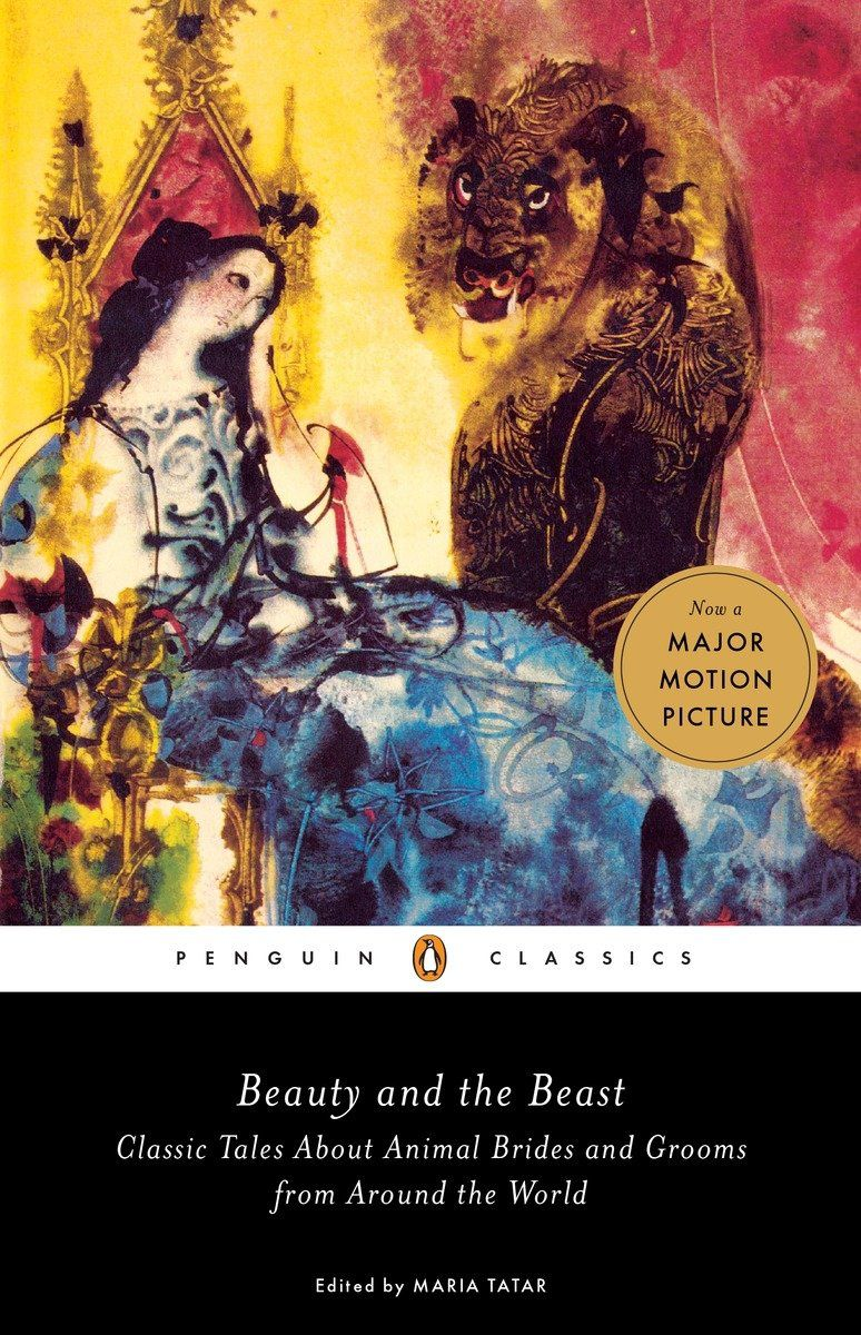 the cover of Beauty and the Beast: Classic Tales About Animal Brides and Grooms from Around the World by Maria Tatar