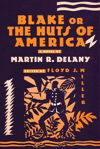 Blake or the Huts of America by Martin R. Delany book cover