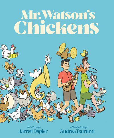 Cover of Mr. Watson's Chickens by Dapier