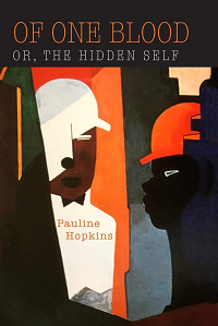 Of One Blood, or The Hidden Self by Pauline Hopkins book cover