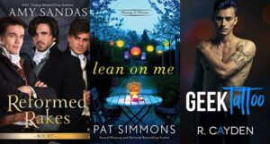 collage of three book covers: Reformed Rakes box set; Lean on Me; and Geek Tattoo