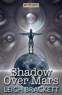 Shadow over Mars by Leigh Brackett book cover