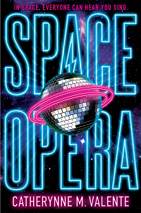 Space Opera by Catherynne M. Valente book cover