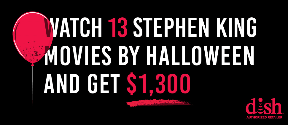Black graphic with read balloon and text reading Watch 13 Stephen King Movies By Halloween and Get $1300