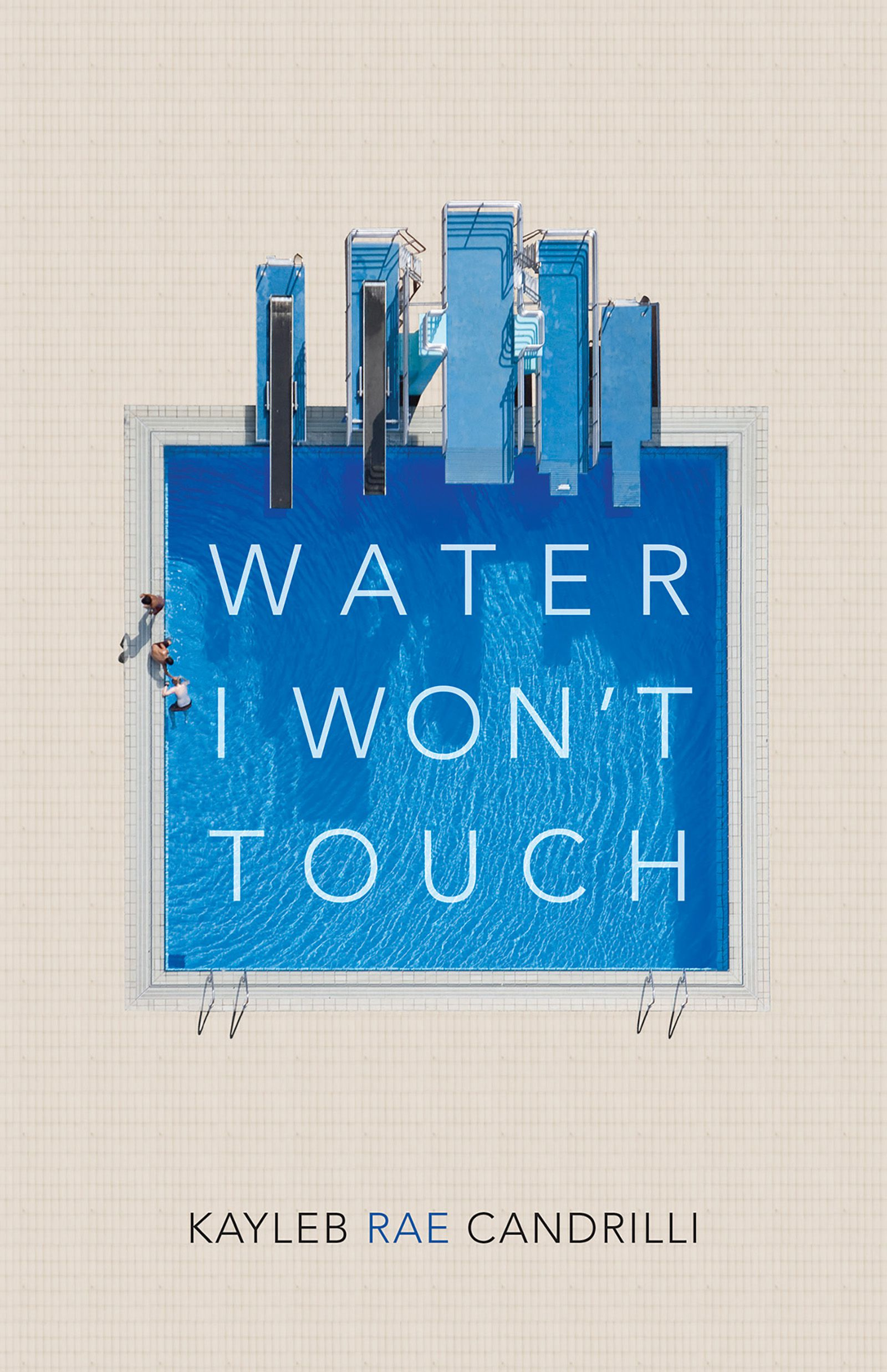 Cover of Water I Won't Touch by Kayleb Rae Candrilli