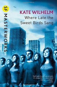 Where Late the Sweet Birds Sang by Kate Wilhelm book cover