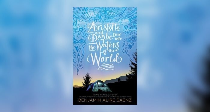 Book cover Aristotle and Dante Dive Into the Waters of the World by Benjamin Alire Sáenz