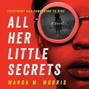 image: Book cover of All HER LITTLE SECRETS by Wanda M. Morris