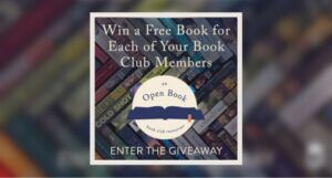 """White text reads """"Win a Free Book for Each of Your Book Club Members"""" over the logo for An Open Book. Text on the bottom of the image reads """"Enter the giveaway."""""""