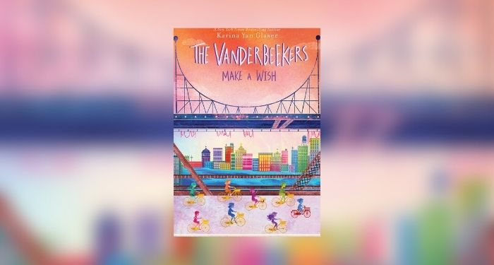 Book cover of The Vanderbeekers Make a Wish by Karina Yan Glaser