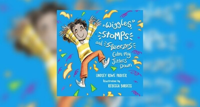 Book cover of Wiggles, Stomps and Squeezes Calm My Jitters Down by Lindsey Rowe Parker, illustrated by Rebecca Burgess