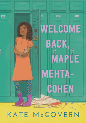 Book cover of WELCOME BACK, MAPLE MEHTA-COHEN by Kate McGovern