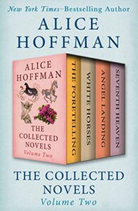 The Collected Novels Volume Two by Alice Hoffman: spines of four Alice Hoffman book covers: